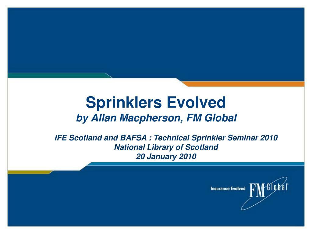 sprinklers evolved by allan macpherson fm global l.