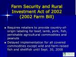 farm security and rural investment act of 2002 2002 farm bill