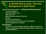 2 major risk to units services management staff teams
