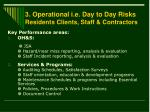 3 operational i e day to day risks residents clients staff contractors