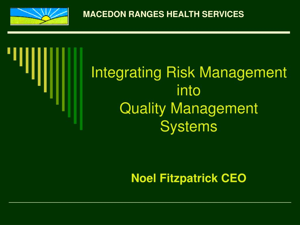 integrating risk management into quality management systems noel fitzpatrick ceo l.