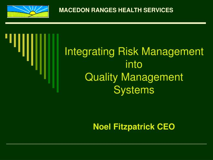 integrating risk management into quality management systems noel fitzpatrick ceo n.