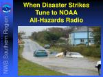 when disaster strikes tune to noaa all hazards radio