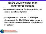 ecds usually safer than other force options11