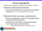 force standards do not confuse legal force thresholds with perfection practices