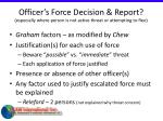 officer s force decision report especially where person is not active threat or attempting to flee