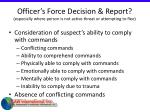 officer s force decision report especially where person is not active threat or attempting to flee84