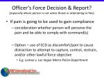 officer s force decision report especially where person is not active threat or attempting to flee87