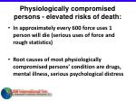 physiologically compromised persons elevated risks of death