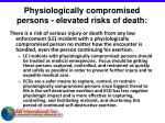 physiologically compromised persons elevated risks of death47