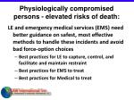 physiologically compromised persons elevated risks of death48