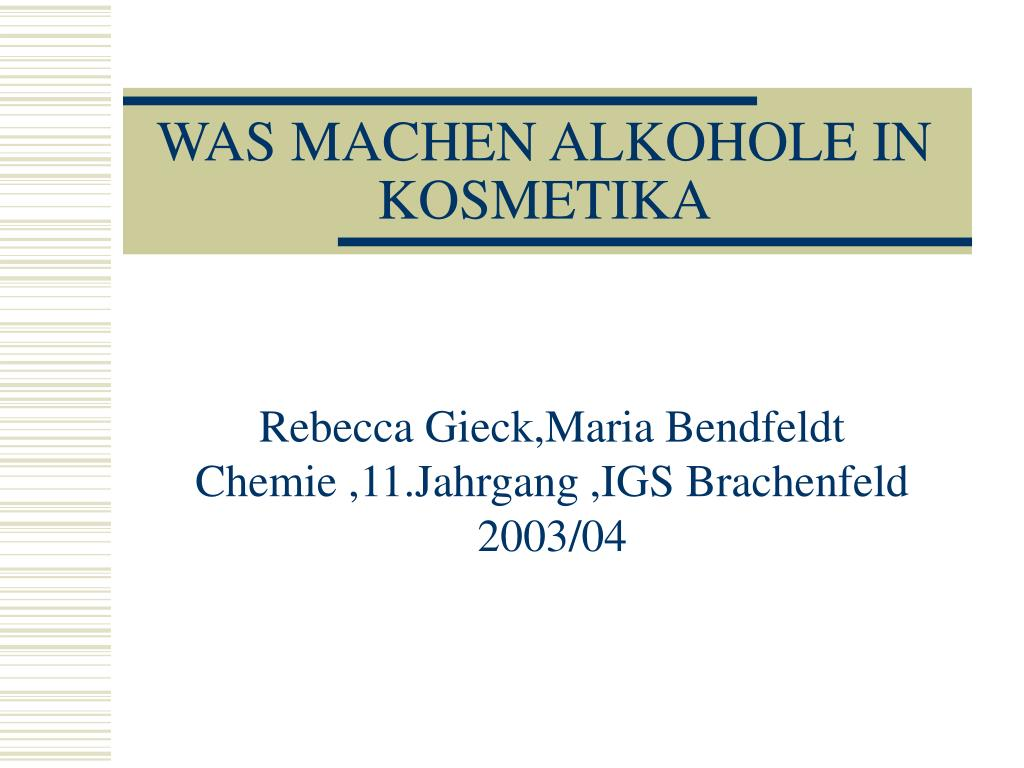 was machen alkohole in kosmetika l.