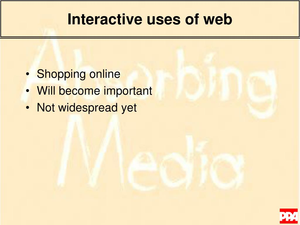 Interactive uses of web