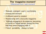 the magazine moment differences from web moment