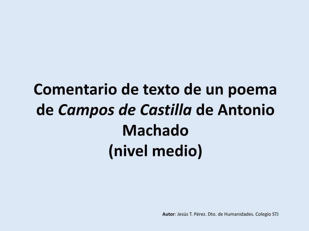 comentario de texto de un poema de campos de castilla de antonio machado nivel medio l.