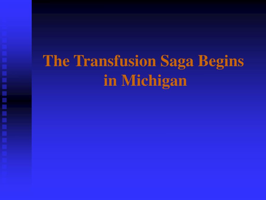 the transfusion saga begins in michigan l.