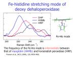 fe histidine stretching mode of deoxy dehaloperoxidase