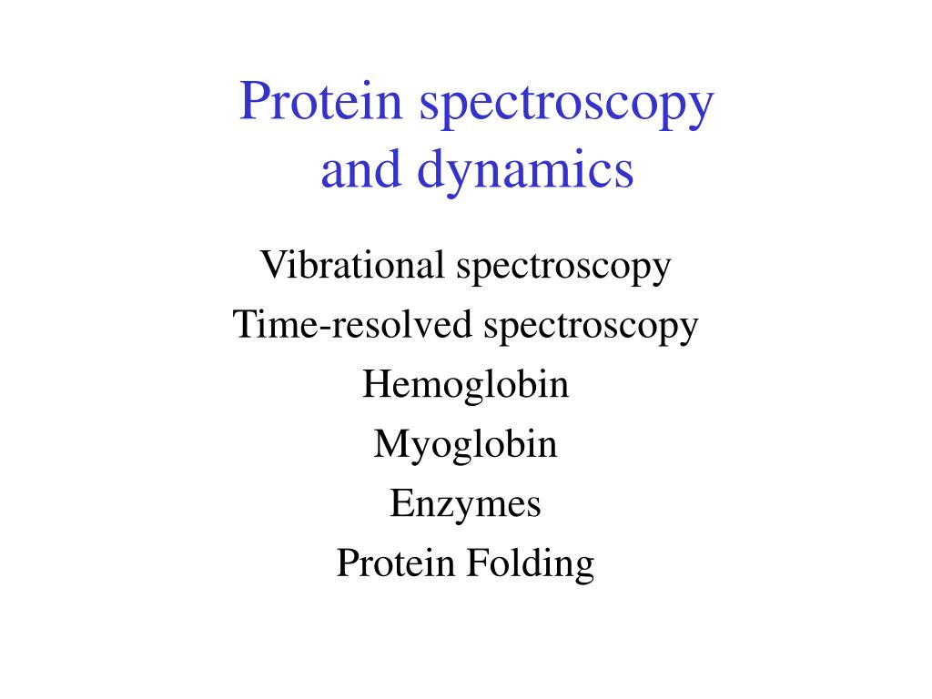 protein spectroscopy and dynamics l.