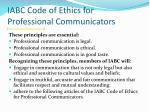iabc code of ethics for professional communicators http www iabc com about code htm
