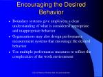 encouraging the desired behavior