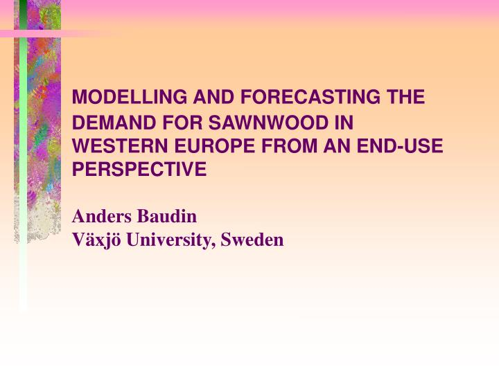 MODELLING AND FORECASTING THE