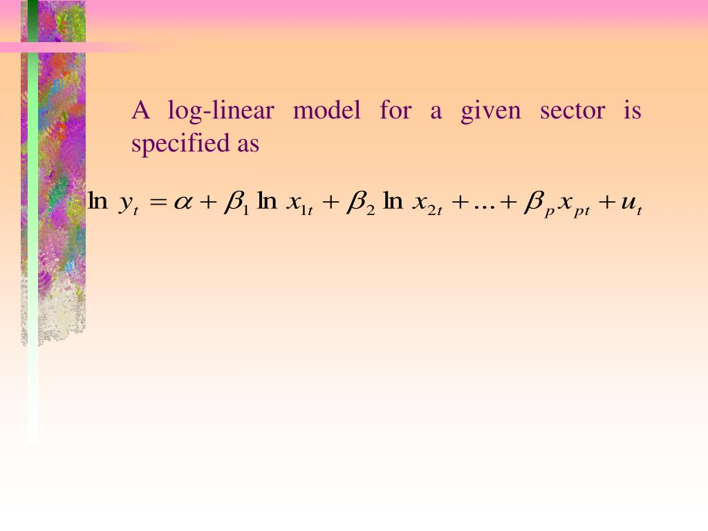 A log-linear model for a given sector is specified as