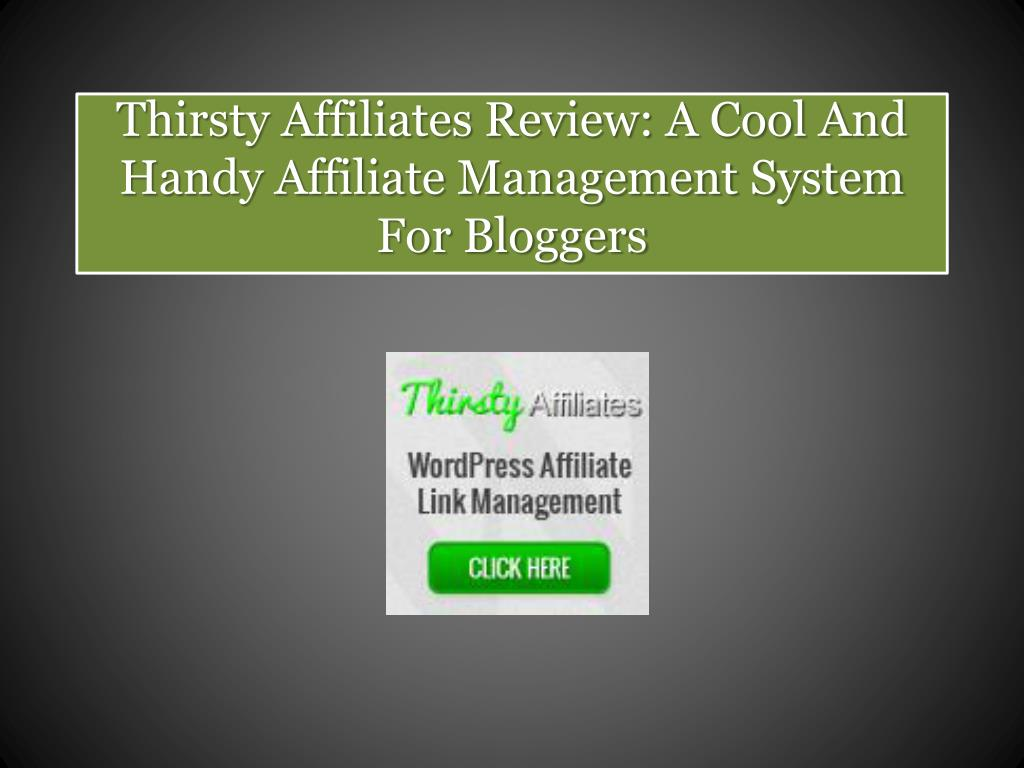 thirsty affiliates review a cool and handy affiliate management system for bloggers l.