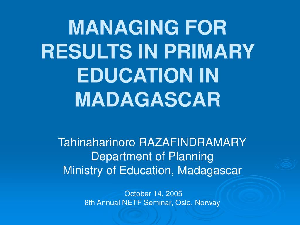 managing for results in primary education in madagascar l.
