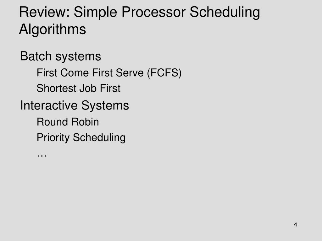 Review: Simple Processor Scheduling Algorithms