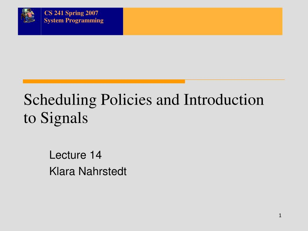 scheduling policies and introduction to signals l.