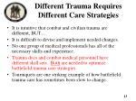different trauma requires different care strategies