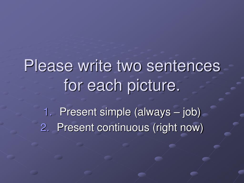 please write two sentences for each picture l.