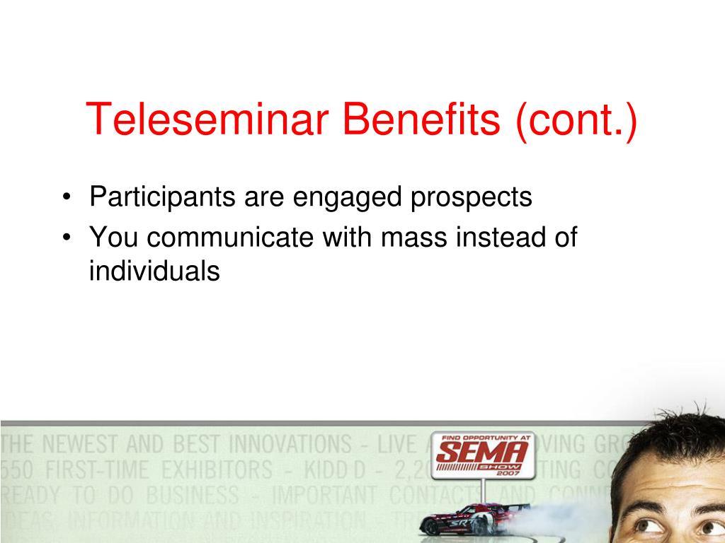 Teleseminar Benefits (cont.)