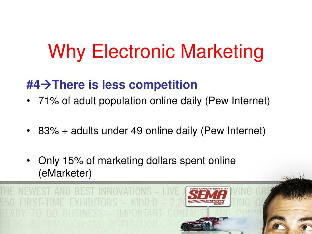 Why Electronic Marketing