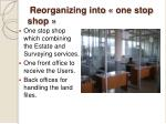 reorganizing into one stop shop