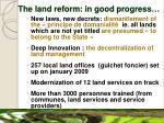 the land reform in good progress