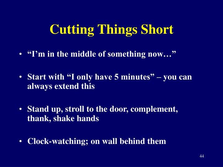 Cutting Things Short