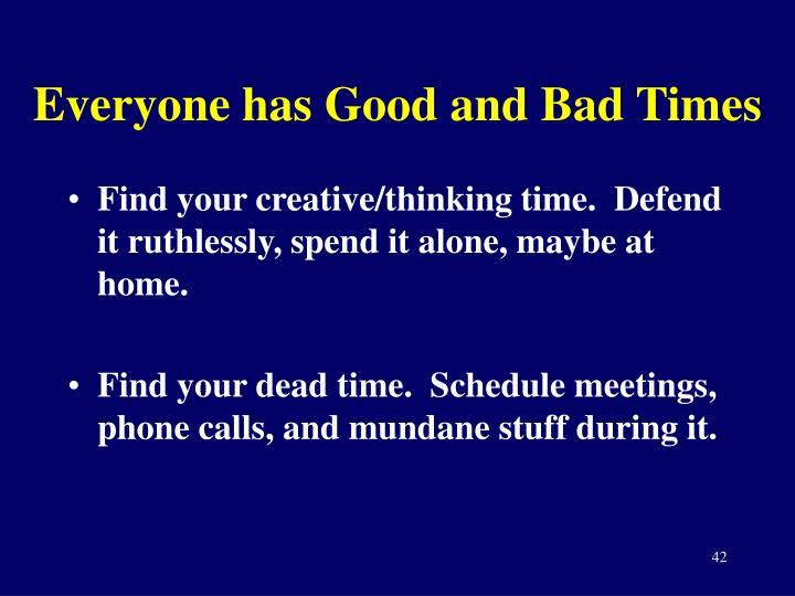 Everyone has Good and Bad Times