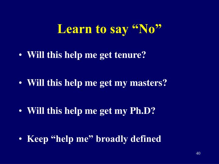 """Learn to say """"No"""""""