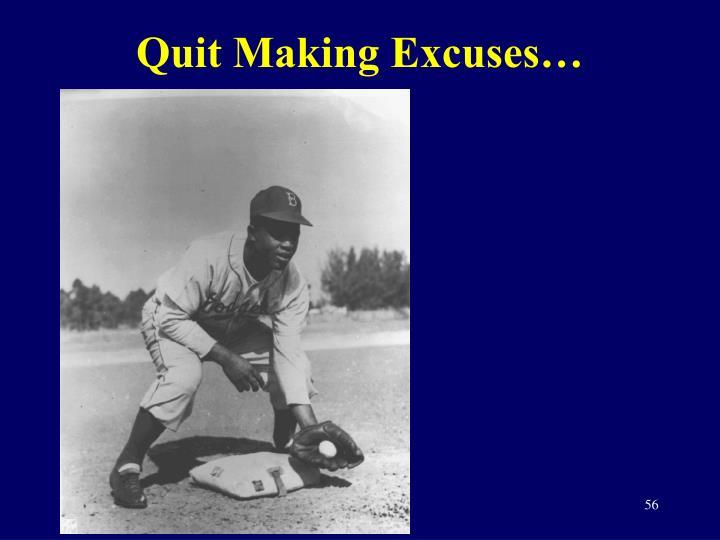 Quit Making Excuses…