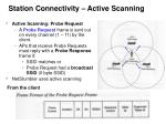 station connectivity active scanning