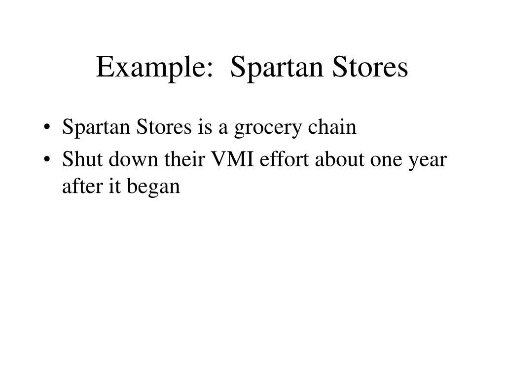 Example:  Spartan Stores
