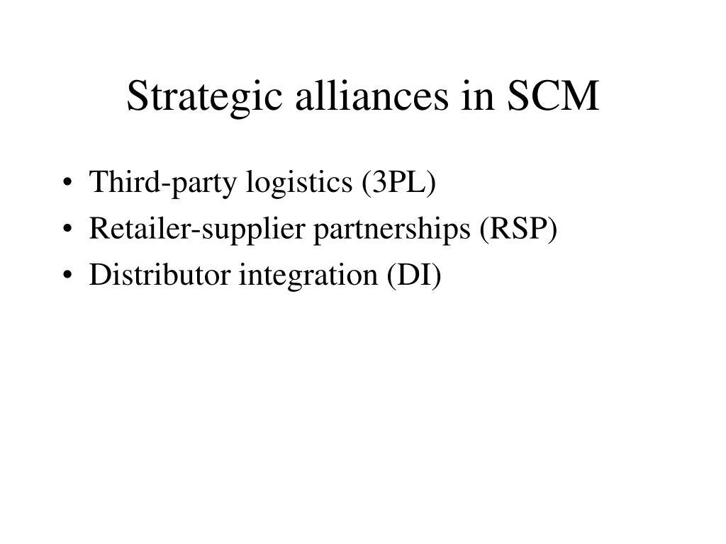 Strategic alliances in SCM