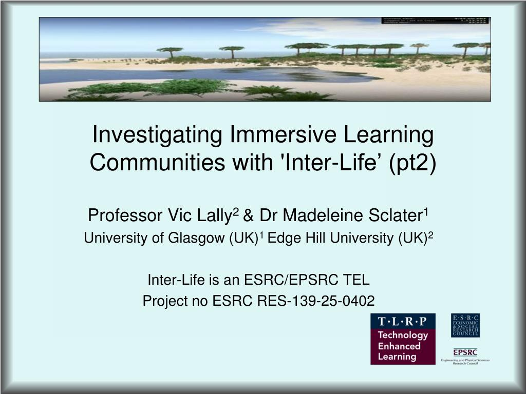 investigating immersive learning communities with inter life pt2 l.