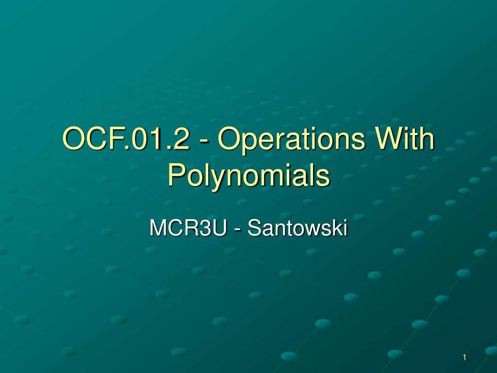 ocf 01 2 operations with polynomials l.