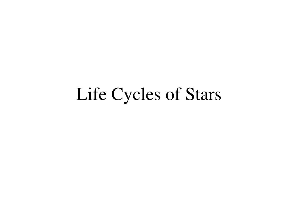life cycles of stars l.