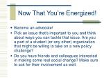 now that you re energized