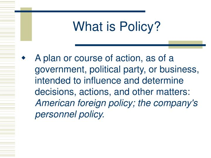 What is policy