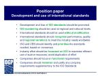 position paper development and use of international standards