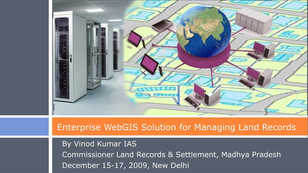 enterprise webgis solution for managing land records l.